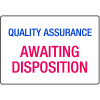 Awaiting Disposition Quality Assurance ISO Signs