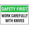 Safety First Work Carefully Knife Safety Signs
