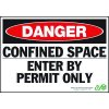 Danger Confined Space Permit Only Sign