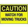 OSHA Caution Signs - Watch For Moving Trucks