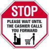Stop Wait Until Cashier Calls You Signs