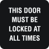 This Door Must Be Locked Optima Policy Signs