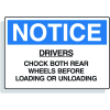 Wheel Chock Signs - Drivers Chock Both Rear Wheels Before Loading Or Unloading