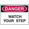 Harsh Condition OSHA Signs - Danger - Watch Your Step
