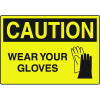 Harsh Condition OSHA Signs - Caution - Wear Your Gloves
