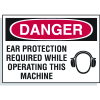 Hazard Warning Labels - Danger Ear Protection Required While Operating This Machine