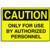 Hazard Warning Labels - Caution Only For Use By Authorized Personnel