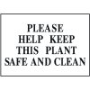 Housekeeping Signs - Please Help Keep This Plant Safe and Clean