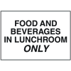 Housekeeping Signs - Food and Beverages in Lunchroom Only