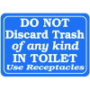 Do Not Discard Trash Of Any Kind In Toilet Interior Signs