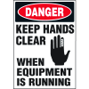 Machine Hazard Warning Labels - Danger Keep Hands Clear When Equipment Is Running