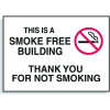 This is a Smoke Free Building-Thank You For Not Smoking Signs