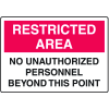 OSHA Signs for Rough/Curved Surfaces - Restricted Area - No Unauthorized Personnel