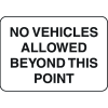 Property Signs - No Vehicles Allowed Beyond This Point