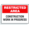 Restricted Area Signs - Construction Work In Progress