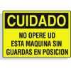 Spanish Hazard Warning Labels - Cuidado No Opere Ud Esta Maquina Sin Guardas En Posicion