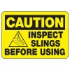 Caution Inspect Slings Before Use - Industrial Crane Sign