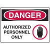 Harsh Condition OSHA Signs - Danger Authorized Personnel Only