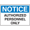 Harsh Condition OSHA Signs - Notice Authorized Personnel Only