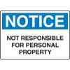 Harsh Condition OSHA Signs - Notice - Not Responsible For Personal Property