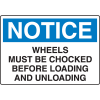 Harsh Condition OSHA Signs - Notice - Wheels Must Be Chocked