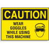 Hazard Warning Labels - Caution Wear Goggles When Using This Machine (With Graphic)