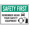 Hazard Warning Labels - Safety First Remember Wear Safety Equipment (With Graphic)