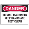 Danger OSHA Labels - Moving Machinery Keep Hands and Feet Clear