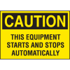 High Performance SetonUltraTuff™ Polyester Labels - Caution This Equipment Starts Automatically