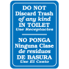 Interior Decor Signs - Do Not Discard Trash Of Any Kind In Toilet