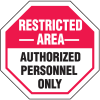 Security Stop Signs - Restricted Area Authorized Personnel Only