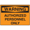 OSHA Warning Signs - Authorized Personnel Only