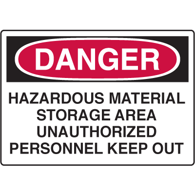 Danger Signs - Hazardous Material Storage Area Unauthorized Personnel Keep Out
