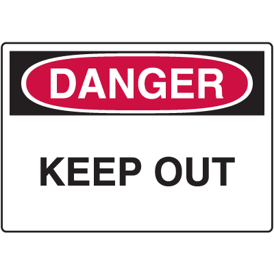 Danger Signs - Keep Out