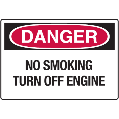 Danger Signs - No Smoking Turn Off Engine