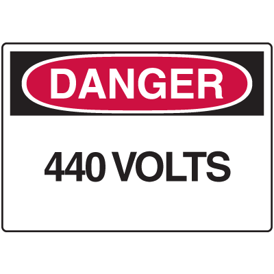 OSHA Danger Signs - 440 Volts