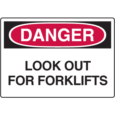 Danger Signs - Look Out For Forklifts