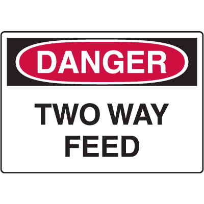 Danger Signs - Two Way Feed
