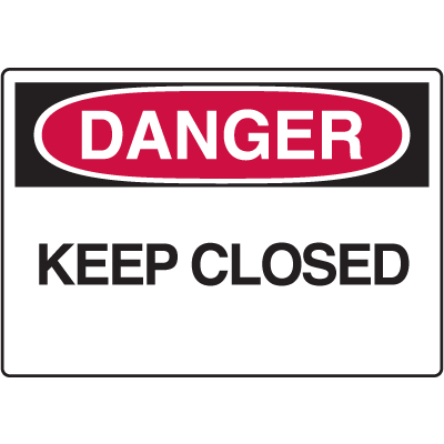 Danger Signs - Keep Closed