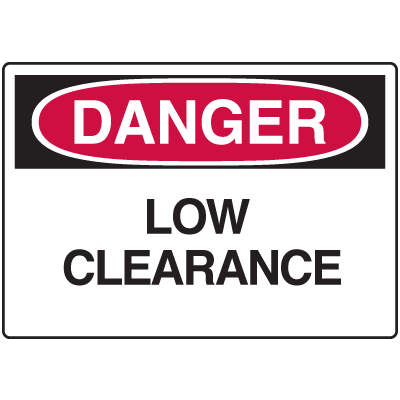 Danger Signs - Low Clearance
