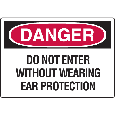 OSHA Danger Signs - Do Not Enter Without Wearing Ear Protection