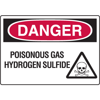 Danger Signs - Poisonous Gas Hydrogen Sulfide