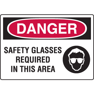 Danger Signs - Safety Glasses Required In This Area