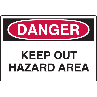 Danger Signs - Keep Out Hazard Area
