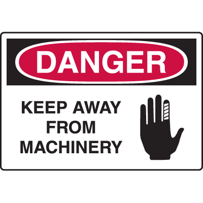 Danger Signs - Keep Away From Machinery