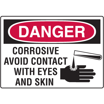OSHA Danger Signs - Corrosive Avoid Contact With Eyes And Skin