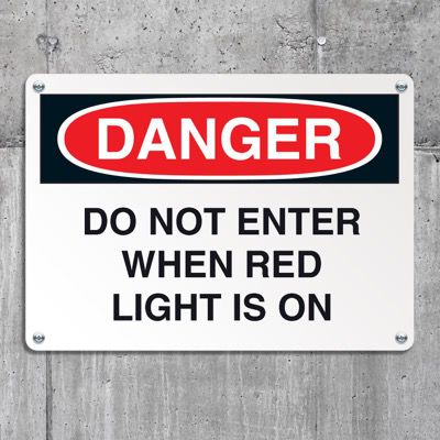 OSHA Danger Signs - Do Not Enter When Red Light Is On