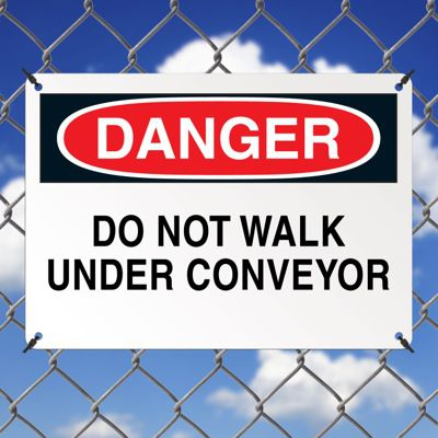 OSHA Danger Signs - Do Not Walk Under Conveyor