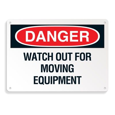 Danger Signs - Watch Out For Moving Equipment