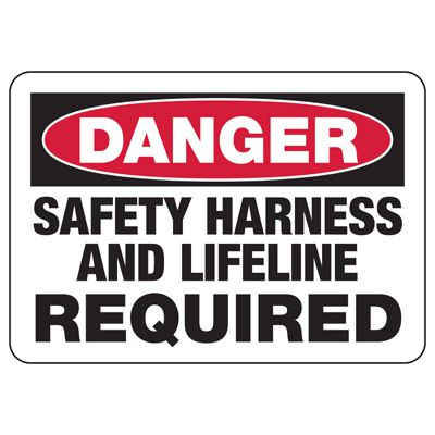 Danger Signs - Safety Harness And Lifeline Required